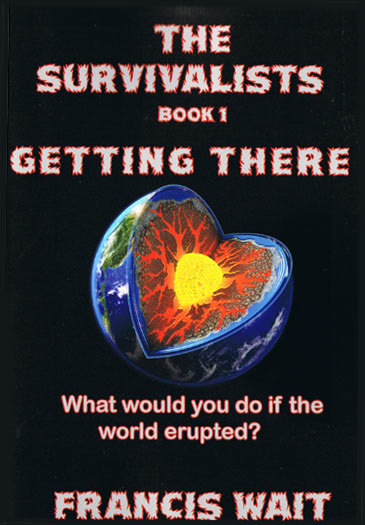 The Survivalists - Book 1: Getting There